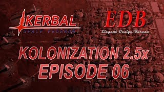 Kerbal Space Program - Kolonization 2.5x 06 - Tale of Two Stations