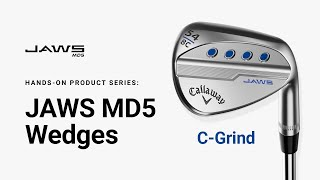 JAWS MD5 Wedge C-Grind || Hands-on Product Series