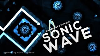 (Gameplay by Cyclic) Geometry Dash - Sonic Wave by Cyclic