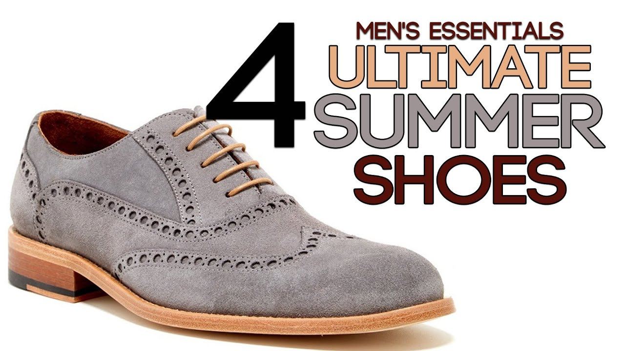 4 ULTIMATE SUMMER SHOES for Men | 4 Must Have Men's Shoes ...