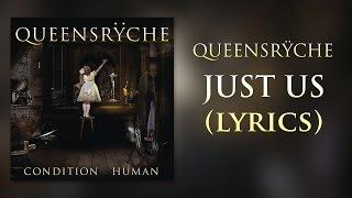 Queensrÿche - Just Us (lyrics)