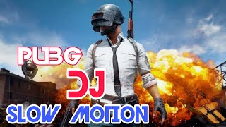 SLOW MOTION|| DJ REMIX SONG||PUBG DJ|| BHARAT MOVIE,