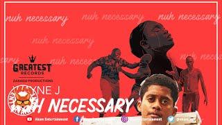 Wayne J - Nuh Necessary - June 2019