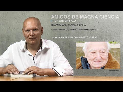 Amigos de Magna Ciencia (VI). Alberto Borrás Gabarró. Vida y obra. Entrevista personal.