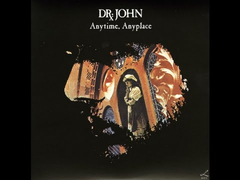DR JOHN - Anytime, Anyplace (FULL ALBUM with bonus tracks)
