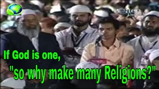 Dr zakir naik urdu speech  peace tv  if god is one so why make many religions islamic bayan in hindi