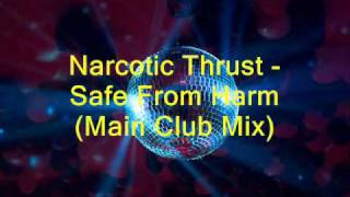 Narcotic Thrust - Safe from Harm