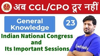 3:00 PM - SSC CGL/CPO 2018 | GK by Praveen Sir | Indian National Congress & Its Important Sessions