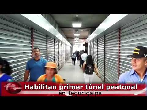 Habilitan primer túnel peatonal en Tegucigalpa