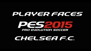 PES 2015 Preview - Player Faces - Chelsea