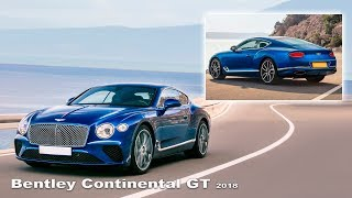 Bentley Continental GT 2018 - Interior and Exterior | NEW Continental GT