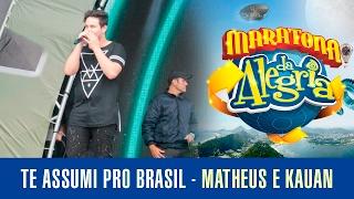 Te Assumi Pro Brasil - Matheus e Kauan