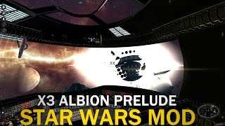 X3: Albion Prelude Star Wars Mod - Episode 19 Destruction Of The Xenon Station!