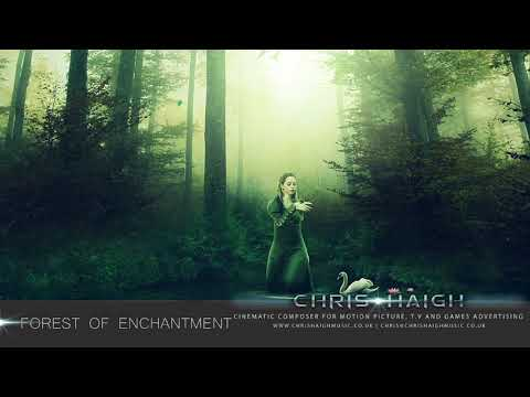 FOREST OF ENCHANTMENT Chris Haigh Fantasy Cinematic Mystical Atmospheric Film Game Music