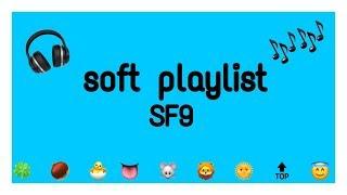 SF9 soft playlist