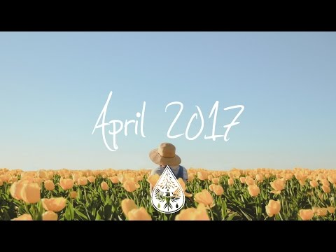 Indie/Pop/Folk Compilation - April 2017 (1½-Hour Playlist)