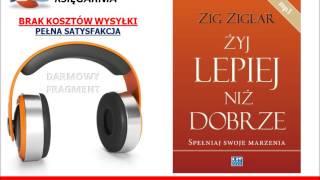 ŻYJ LEPIEJ NIŻ DOBRZE, SPEŁNIAJ SWOJE MARZENIA - Zig Ziglar -  AudioBook, do słuchania, MP3