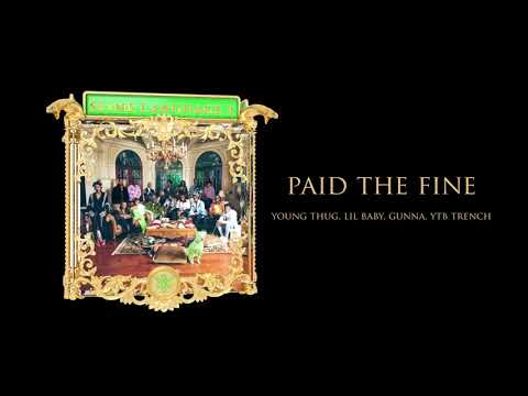 Young Stoner Life, Young Thug & Gunna – Paid the Fine (feat. Lil Baby & YTB Trench) [Official Audio]