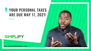Your Personal Taxes are due May 17, 2021!