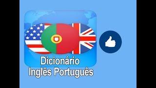 Dicionário Inglês Português -O melhor aplicativo (dicionário) para aprender inglês