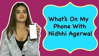 Nidhhi Agerwal Reveals What's In Her Phone | Exclusive Interview | POP Diaries