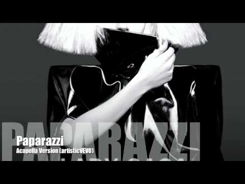Lady GaGa - Paparazzi (Acapella Version)