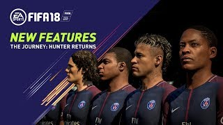 FIFA 18 | All-New Features in The Journey: Hunter Returns