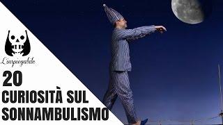 20 cose che devi sapere sul sonnambulismo
