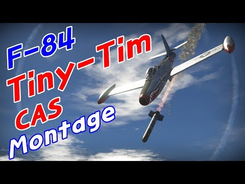 War Thunder : F-84 with Tiny-Tim - CAS Kill Montage