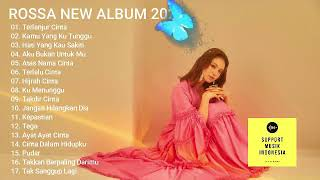 NEW SONG ROSSA FULL ALBUM 2020 -- 100% TANPA IKLAN.