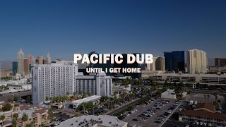 Pacific Dub - Until I Get Home (Official Music Video)
