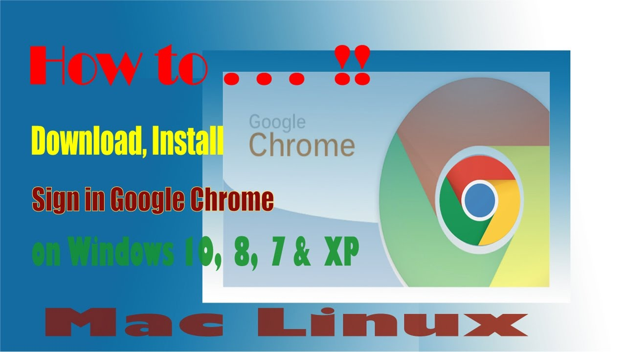 How to Download and Install Google Chrome on Windows 10, 8, xp