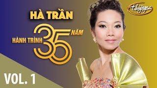 Hà Trần - Hành Trình 35 Năm Cùng Thúy Nga (Vol. 1)