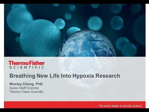 Molecular Probes Educational Webinar: Breathing new life into hypoxia research