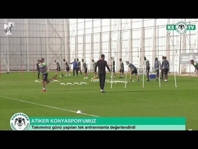Atiker Konyaspor'umuz yapılan tek antrenmanla günü geride bıraktı