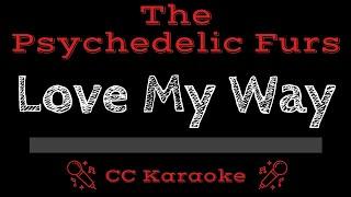 The Psychedelic Furs Love My Way CC Karaoke Instrumental