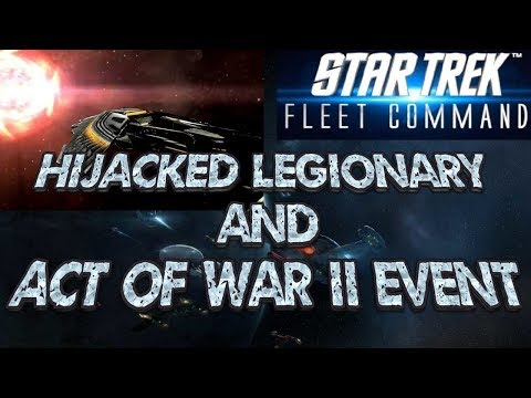 Star Trek Fleet Command 56 - Hijacked Legionary & Act Of War II