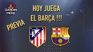 HOY JUEGA EL BARÇA : AT MADRID BARCELONA : AT MADRID BARÇA : HORARIO : EL PARTIDO : F C BARCELONA