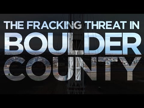 The Fracking Threat in Boulder County and What You Can Do
