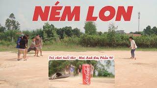 NÉM LON - Trò Chơi Tuổi Thơ | Hai Anh Em Phần 90 | Phim Hài Mới Nhất | Phim Ngắn Hài Hước Gãy TV