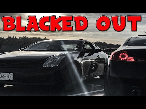 Blacked Out Our G35