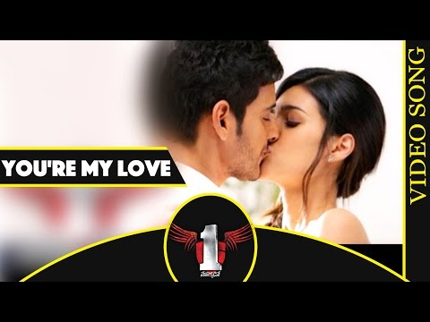 You're My Love Full Video Song || 1 Nenokkadine Movie || Mahesh Babu, Kriti Sanon, DSP