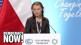 You Are Stealing Our Future: Greta Thunberg, 15, Condemns the World's Inaction on Climate Change