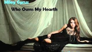Miley Cyrus - Who Owns My Hearth [official song+lyrics]