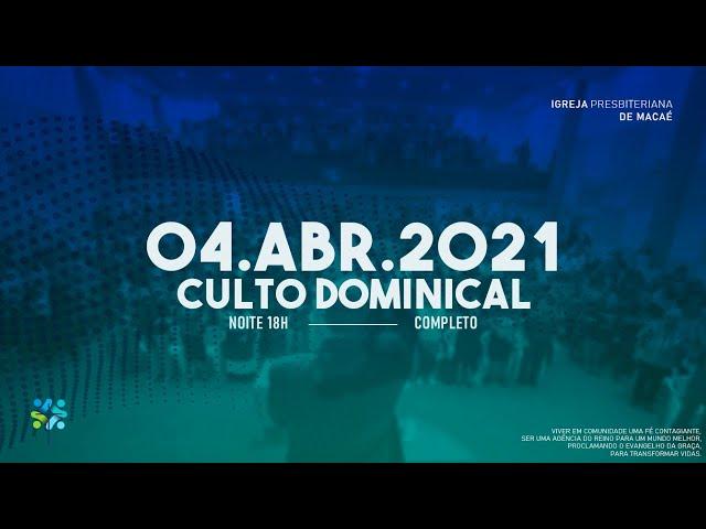CULTO DOMINICAL- 04/04/2021.