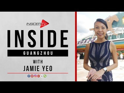 INSIDE Guangzhou with Jamie Yeo | Travel Guide | July 2018