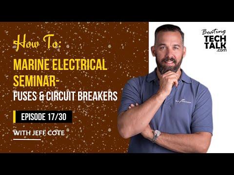 How To: Marine Electrical Seminar - Fuses & Cricuit Breakers - Ep 17/30