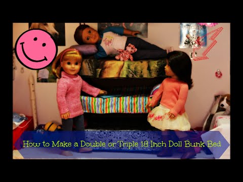 How to Make a Double Or Triple 18 Inch Doll Bunk Bed