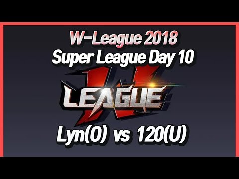 워크3 W-League : Super League Day10 - Lyn(O) Vs 120(U)