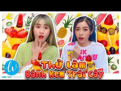 Thử Làm Bánh Kem Trái Cây Độc Lạ I Linh Vyy Official   Foci